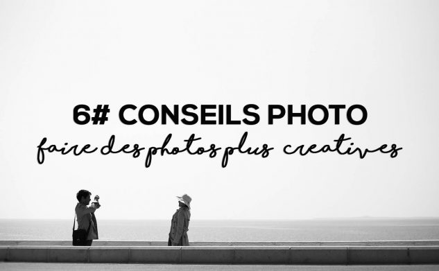 Booster votre créativité pour vos photos de voyage