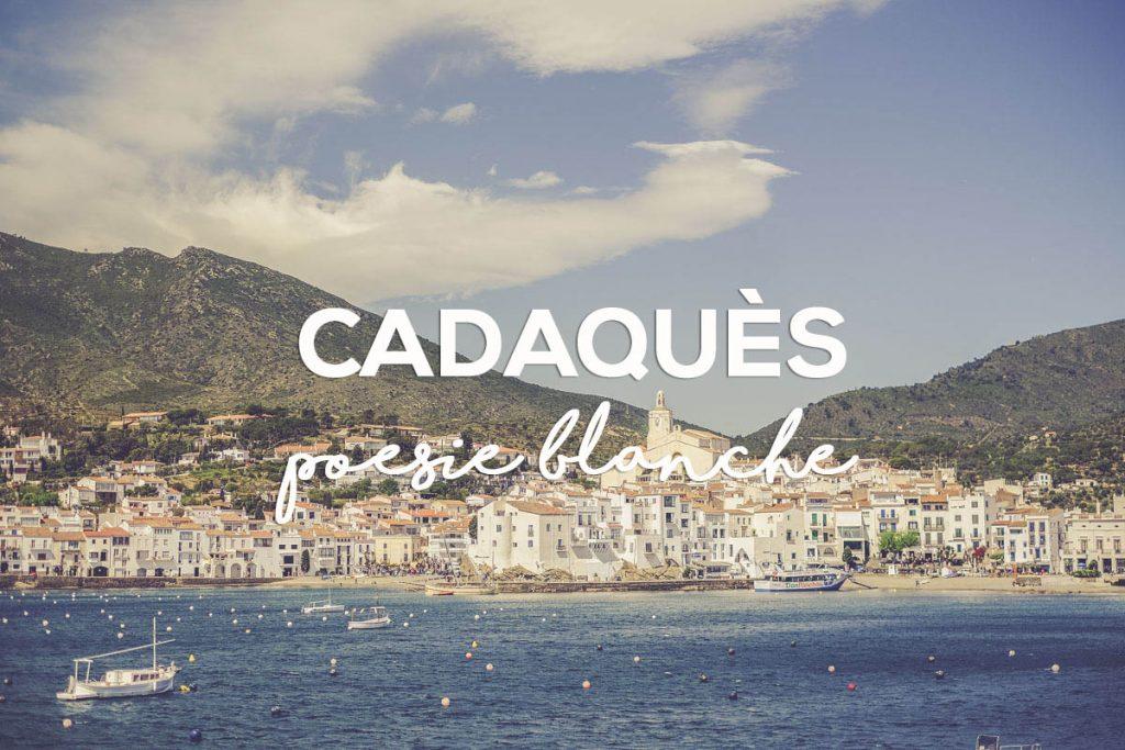 Cadaquès - Blog Voyage